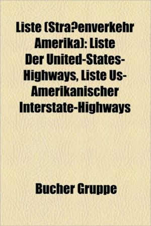 Liste (Stra Enverkehr Amerika): Liste (Stra Enverkehr Vereinigte Staaten), Liste Der State, U.S- Und Interstate-Highways in New Mexico - Bucher Gruppe (Editor)