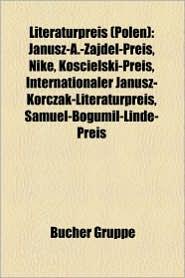 Literaturpreis (Polen): Goldenen Lorbeer Der Polnischen Akademie Fur Literatur, Maria D Browska, Janusz Korczak, Karol Szymanowski - Bucher Gruppe (Editor)