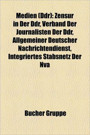 Medien (Ddr): Fernsehen (Ddr), H Rfunk (Ddr), Journalist (Ddr), Zeitschrift (Ddr), Zeitung (Ddr), Berliner Zeitung, Die Weltb Hne, S