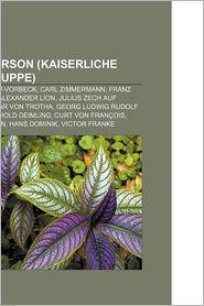 Milit Rperson (Kaiserliche Schutztruppe): Paul Von Lettow-Vorbeck, Carl Zimmermann, Franz Ritter Von Epp, Alexander Lion - Bucher Gruppe (Editor)