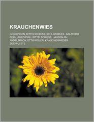 Krauchenwies: Göggingen, Bittelschieß, Schloßbühl, Ablacher Seen, Burgstall Bittelschieß, Hausen Am Andelsbach, Ettisweiler (German Edition)