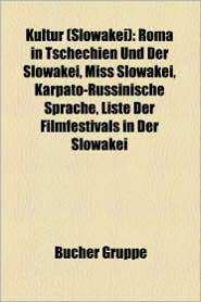 Kultur (Slowakei): Homosexualit T in Der Slowakei, Kulturdenkmal (Slowakei), Museum in Der Slowakei, Slowakische K Che, Slowakische Musik
