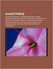 Kunstpreis: Praemium Imperiale, Furderpreis Des Landes Nordrhein-Westfalen Fur Junge K Nstlerinnen Und K Nstler, National Medal of - Quelle Wikipedia, Bucher Gruppe (Editor), B. Cher Group (Editor)