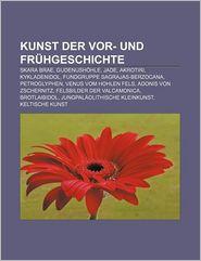 Kunst Der Vor- Und Fr Hgeschichte - B Cher Gruppe (Editor)