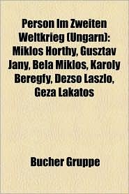 Person Im Zweiten Weltkrieg (Ungarn) - B Cher Gruppe (Editor)