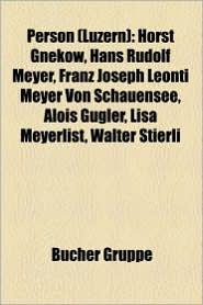 Person (Luzern): Hochschullehrer (Luzern), Alfred Waldis, Sabine Harbeke, Liste Von S Hnen Und T Chtern Der Stadt Luzern, Clemens Thoma
