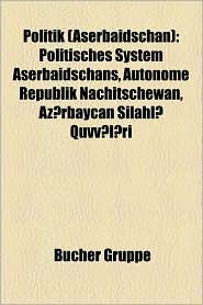 Politik (Aserbaidschan) - B Cher Gruppe (Editor)