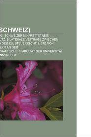 Recht (Schweiz): Auditor, Stiftung, Schweizer Minarettstreit, K Ndigungsschutz, Bilaterale Vertr GE Zwischen Der Schweiz Und Der Eu - Bucher Gruppe (Editor), B. Cher Group (Editor)