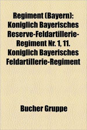 Regiment (Bayern) - B Cher Gruppe (Editor)