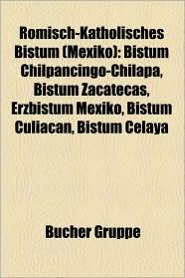 R Misch-Katholisches Bistum (Mexiko) - B Cher Gruppe (Editor)