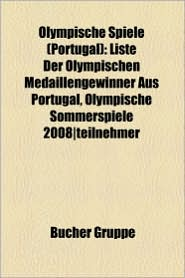 Olympische Spiele (Portugal): Olympiateilnehmer (Portugal), Cristiano Ronaldo, Olympische Sommerspiele 1996-Teilnehmer, Francis Obikwelu - Bucher Gruppe (Editor)