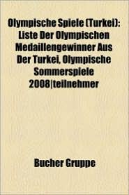 Olympische Spiele (T Rkei): Olympiateilnehmer (T Rkei), Nazmi Avluca, Liste Der Olympischen Medaillengewinner Aus Der T Rkei, Fatih AK Ro Lu - Bucher Gruppe (Editor)