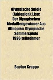 Olympische Spiele ( Thiopien): Olympiateilnehmer ( Thiopien), Haile Gebrselassie, Berhane Adere, Meseret Defar, Kenenisa Bekele - Bucher Gruppe (Editor)