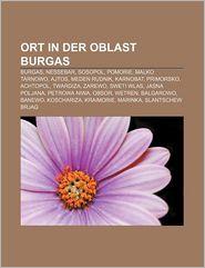 Ort in Der Oblast Burgas: Burgas, Nessebar, Sosopol, Pomorie, Malko Tarnowo, Ajtos, Meden Rudnik, Karnobat, Primorsko, Achtopol, Twardiza