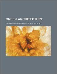 Greek Architecture - Thomas Roger Smith