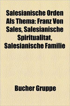 Salesianische Orden Als Thema - B Cher Gruppe (Editor)