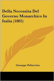 Della Necessita Del Governo Monarchico In Italia (1805) - Giuseppe Pallavicino