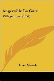 Angerville La Gate - Ernest Menault