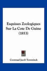 Esquisses Zoologiques Sur La Cote de Guine (1853) - Coenraad Jacob Temminck