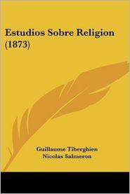 Estudios Sobre Religion (1873) - Guillaume Tiberghien