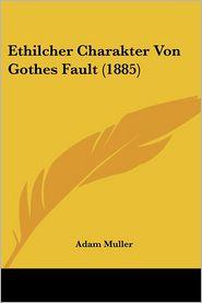 Ethilcher Charakter Von Gothes Fault (1885) - Adam Muller