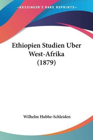 Ethiopien Studien Uber West-Afrika (1879) - Wilhelm Hubbe-Schleiden