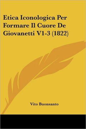 Etica Iconologica Per Formare Il Cuore De Giovanetti V1-3 (1822) - Vito Buonsanto
