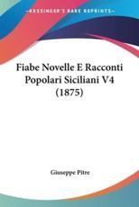 Fiabe Novelle E Racconti Popolari Siciliani V4 (1875) - Giuseppe Pitre