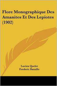 Flore Monographique Des Amanites Et Des Lepiotes (1902) - Lucien Quelet, Frederic Bataille