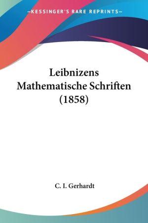 Leibnizens Mathematische Schriften (1858)