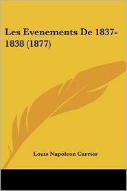 Les Evenements De 1837-1838 (1877) - Louis Napoleon Carrier