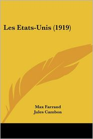 Les Etats-Unis (1919) - Max Farrand, Jules Cambon (Introduction)