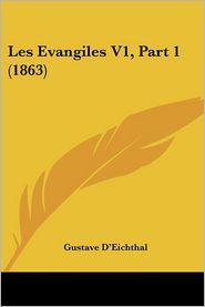 Les Evangiles V1, Part 1 (1863) - Gustave D'Eichthal