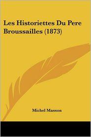 Les Historiettes Du Pere Broussailles (1873) - Michel Masson