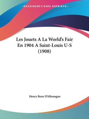 Les Jouets a la World's Fair En 1904 a Saint-Louis U-S (1908)