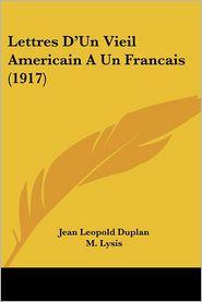 Lettres D'Un Vieil Americain A Un Francais (1917)