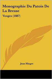 Monographie Du Patois De La Bresse - Jean Hingre