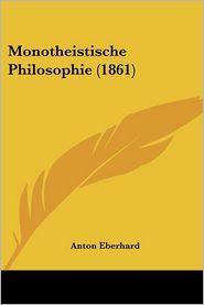 Monotheistische Philosophie (1861) - Anton Eberhard