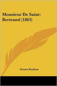 Monsieur De Saint-Bertrand (1863) - Ernest Feydeau
