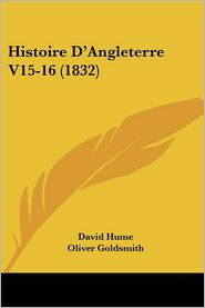 Histoire D'Angleterre V15-16 (1832) - David Hume, Oliver Goldsmith, William Jones