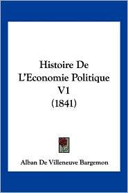 Histoire De L'Economie Politique V1 (1841) - Alban De Villeneuve Bargemon