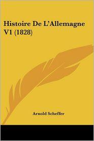 Histoire de L'Allemagne V1 (1828) - Arnold Scheffer