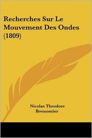 Recherches Sur Le Mouvement Des Ondes (1809) - Nicolas Theodore Bremontier