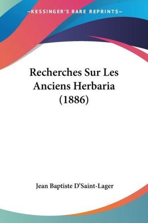 Recherches Sur Les Anciens Herbaria (1886) - Jean Baptiste D'saint-Lager
