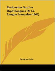 Recherches Sur Les Diphthongues De La Langue Francaise (1863) - Zacharias Collin