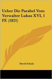 Ueber Die Parabel Vom Verwalter Lukas Xvi, 1 Ff. (1821) - David Schulz