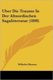 Uber Die Traume In Der Altnordischen Sagalitteratur (1890) - Wilhelm Henzen