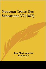 Nouveau Traite Des Sensations V2 (1876) - Jean Marie Amedee Guillaume