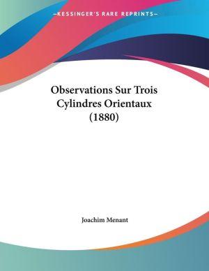 Observations Sur Trois Cylindres Orientaux (1880) - Joachim Menant