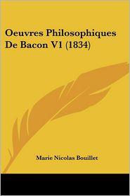 Oeuvres Philosophiques De Bacon V1 (1834) - Marie Nicolas Bouillet